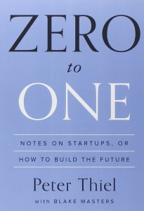 Zero-to-One-Notes-on-Startups-or-How-to-Build-the-Future-Peter-Thiel-Small-Business